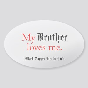 My Brother Loves Me Sticker (oval)