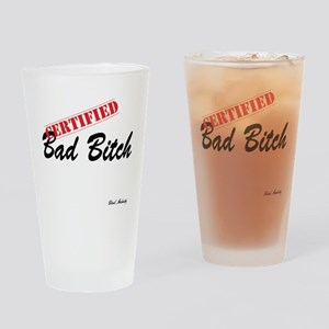 Certified Bad Bitch Drinking Glass