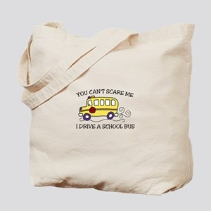 YOU CANT SCARE ME I DRIVE A SCHOOL BUS Tote Bag