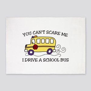 YOU CANT SCARE ME I DRIVE A SCHOOL BUS 5'x7'Area R