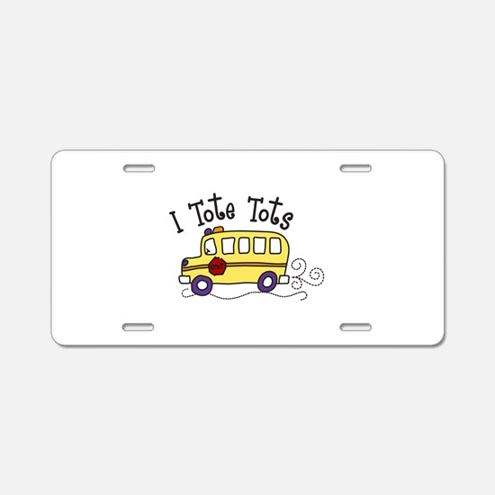 I Tote Tots Aluminum License Plate