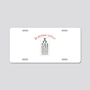 do you have 20/20? Aluminum License Plate
