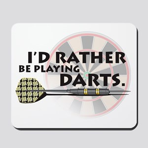 I'd rather be playing darts! Mousepad