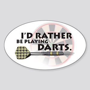 I'd rather be playing darts! Oval Sticker