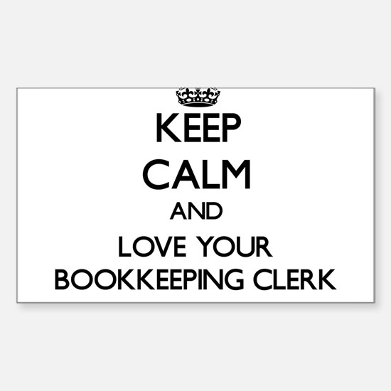 Keep Calm and Love your Bookkeeping Clerk Decal