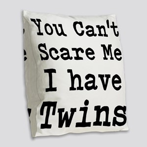 You Cant Scare Me I have Twins Burlap Throw Pillow