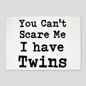 You Cant Scare Me I have Twins 5'x7'Area Rug