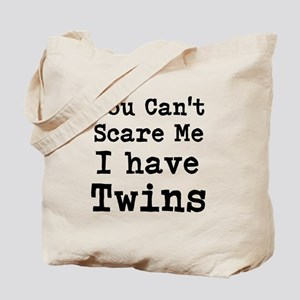 You Cant Scare Me I have Twins Tote Bag