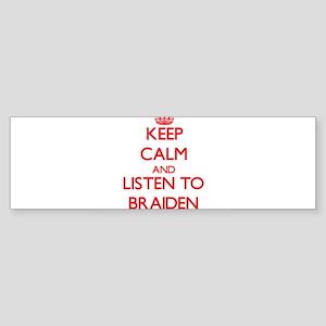 Keep Calm and Listen to Braiden Bumper Sticker