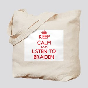 Keep Calm and Listen to Braiden Tote Bag