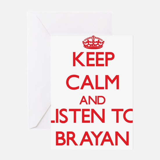 Keep Calm and Listen to Brayan Greeting Cards