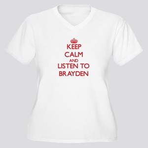 Keep Calm and Listen to Brayden Plus Size T-Shirt