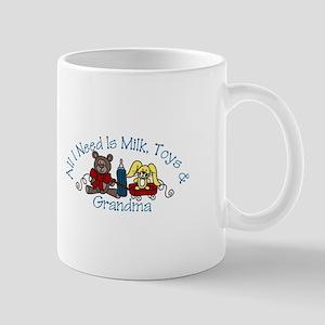 All I Need Is Milk Toys Grandma Mugs