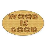 """WOOD IS GOOD"" Sticker"