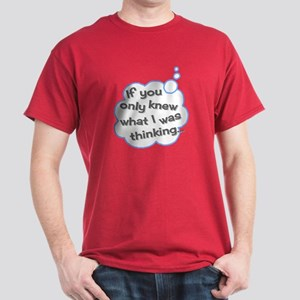If you only knew T-Shirt