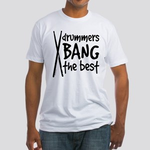 Drummers Bang the Best T-Shirt