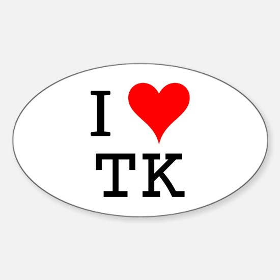 I Love TK Oval Decal