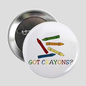 """Got Crayons? 2.25"""" Button"""