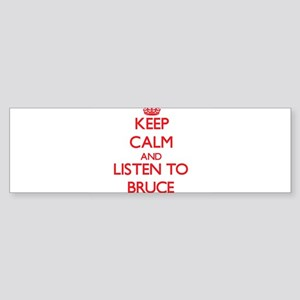 Keep Calm and Listen to Bruce Bumper Sticker