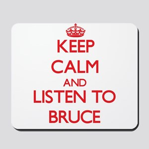 Keep Calm and Listen to Bruce Mousepad