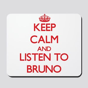 Keep Calm and Listen to Bruno Mousepad