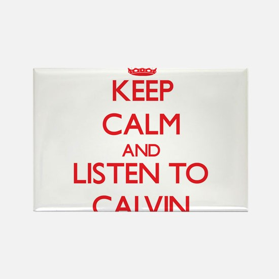Keep Calm and Listen to Calvin Magnets