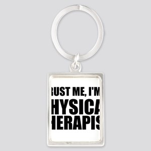 Trust Me, Im A Physical Therapist Keychains