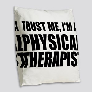 Trust Me, Im A Physical Therapist Burlap Throw Pil