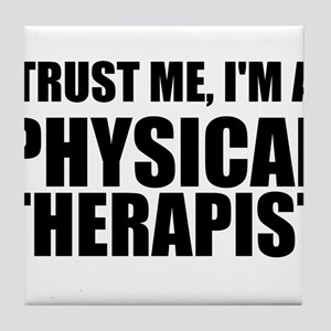 Trust Me, Im A Physical Therapist Tile Coaster