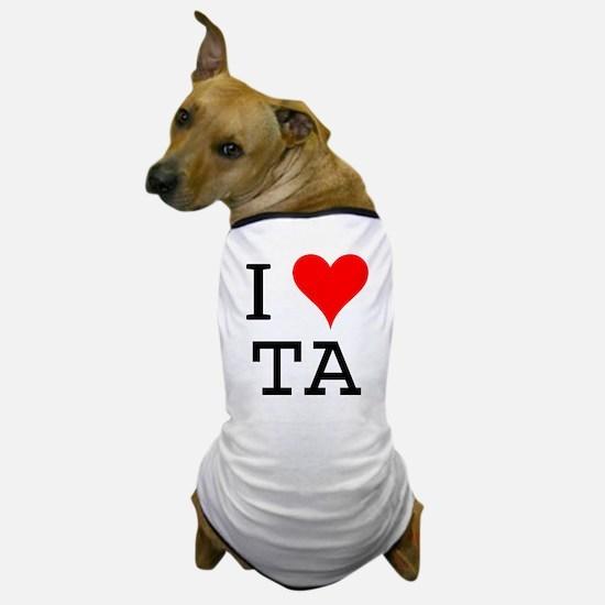 I Love TA Dog T-Shirt