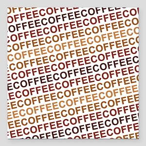 "Coffee Coffee Coffee Square Car Magnet 3"" x 3"""