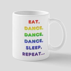 Eat-Dance-Dance-Dance-Sleep-Repeat Mugs