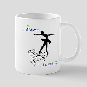 Dance-ItsWhatIDo Mugs