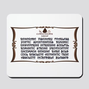 CHOCOLATE DROP DEFINED Mousepad