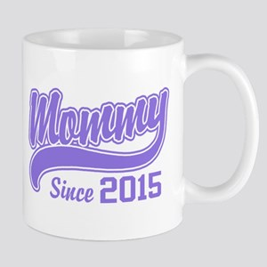 Mommy Since 2015 Mug