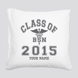 Class Of 2015 BSN Square Canvas Pillow