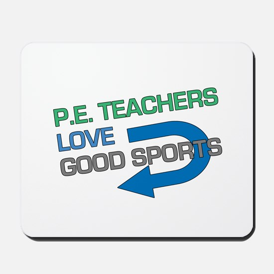 P.E. Teachers Good Sports Mousepad