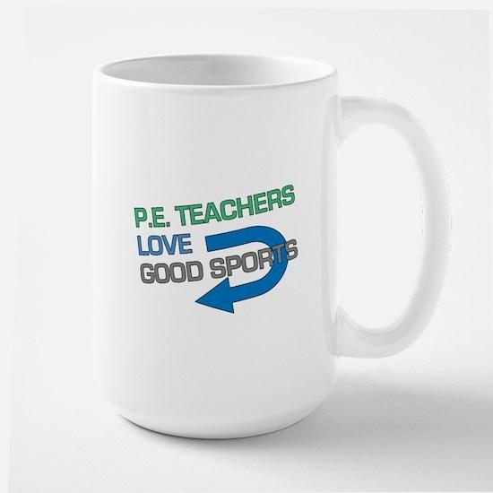 P.E. Teachers Good Sports Large Mug
