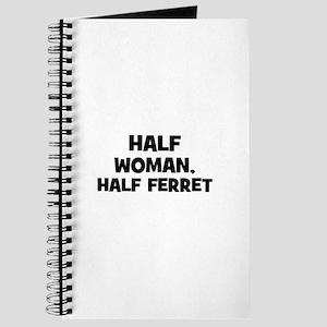 half woman, half ferret Journal