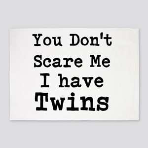 You Dont Scare Me I Have Twins 5'x7'Area Rug