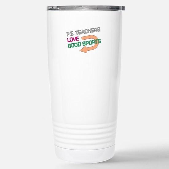 P.E. Teachers Good Spor Stainless Steel Travel Mug