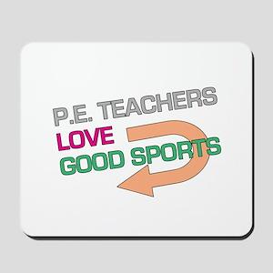 P.E. Teachers Good Sports Mousepad