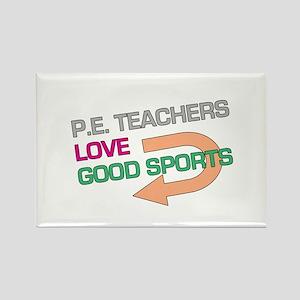 P.E. Teachers Good Sports Rectangle Magnet