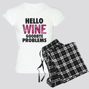Hello Wine. Goodbye Problems. Pajamas