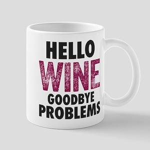 Hello Wine. Goodbye Problems. Mugs