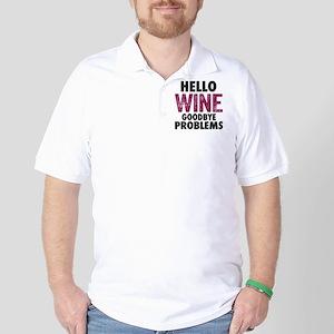 Hello Wine. Goodbye Problems. Golf Shirt