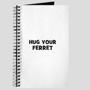 hug your ferret Journal