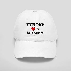 Tyrone loves mommy Cap