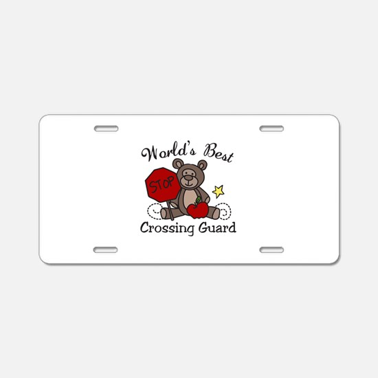 Worlds Best Crossing Guard Aluminum License Plate