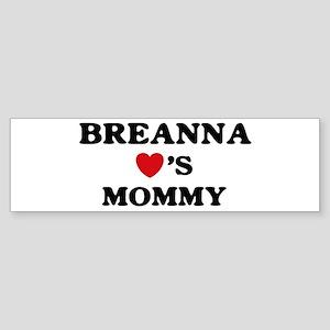 Breanna loves mommy Bumper Sticker